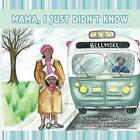Mama, I Just Didn't Know by Eleanor Simmons Vaughn (Paperback / softback, 2014)