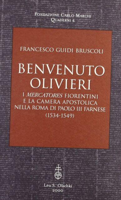 Benvenuto Olivieri. I mercatores fiorentini e la camera apostolica nella Roma di