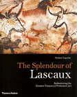 The Splendour of Lascaux: Rediscovering the Greatest Treasure of Prehistoric Art by Norbert Aujoulat (Hardback, 2005)