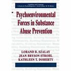 Psychoenvironmental Forces in Substance Abuse Prevention by Kathleen T. Doherty, Jean Bryson Strohl, Lorand B. Szalay (Paperback, 2013)