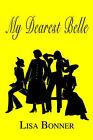 My Dearest Belle by Lisa Bonner (Paperback / softback, 2003)