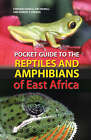 Pocket Guide to the Reptiles and Amphibians of East Africa by Robert C. Drewes, Stephen Spawls, Kim Howell (Paperback, 2006)