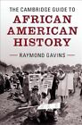 The Cambridge Guide to African American History by Raymond Gavins (Hardback, 2016)