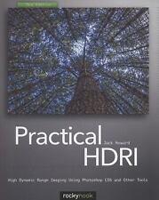 Practical HDRI, 2nd Edition: High Dynamic Range Imaging Using Photoshop CS5 and