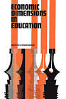 Economic Dimensions in Education by Martin O'Donoghue (Paperback, 2008)