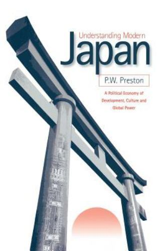 Understanding Modern Japan : A Political Economy of Development, Culture and...