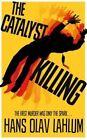 The Catalyst Killing by Hans Olav Lahlum (Paperback, 2016)