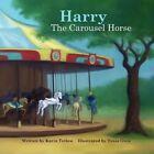 Harry the Carousel Horse by Karin Tetlow (Paperback / softback, 2012)