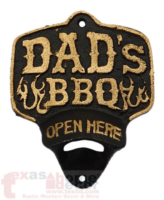 Cast Iron DAD'S BBQ Plaque OPEN HERE Beer Bottle Opener Western Wall Mount