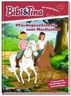 Bibi und Tina: Pferdegeschichten vom Martinshof (Gebundene Ausgabe)