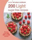 200 Light Sugar-Free Recipes: Hamlyn All Colour Cookbook by Joy Skipper (Paperback, 2016)