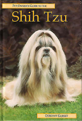 """AS NEW"" The Pet Owner's Guide to the Shih Tzu, Gurney, Dorothy, Book"