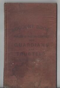 Account Book Rules & Instructions Guardians Trustees Dayton Ohio 1886