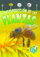 La reproduccion de las plantas (Mi Biblioteca De Ciencias 3-4 (My Scie-ExLibrary