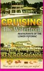 Cruising the Waterfront: Restaurants of Lower Potomac River by Ken Rossignol (Paperback / softback, 2013)