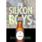 The Silicon Boys by W H Burke (Hardback, 2011)