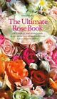 The Ultimate Rose Book by Stirling Macoboy (1993, Hardcover)