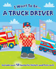 I Want to be a...Truck Driver by Bonnier Books Ltd (Paperback, 2011)