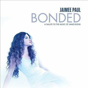 Bonded-A-Salute-To-The-Music-Of-James-Bond-Digipak-by-Jaimee-Paul-CD
