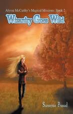 Alyssa Mccarthy's Magical Missions : Book 2: Wizardry Goes Wild by Sunayna...