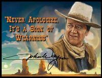 John Wayne Fridge Magnet 8. 4 X 5. Signature. never Apologize... Free Ship