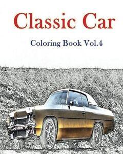 Classic Car : Coloring Book Vol.4: American Muscle Cars Coloring ...
