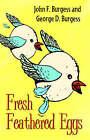 Fresh Feathered Eggs by John Burgess (Paperback / softback, 2005)