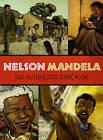 Nelson Mandela: The Authorized Comic Book by The Nelson Mandela Foundation (Hardback, 2009)