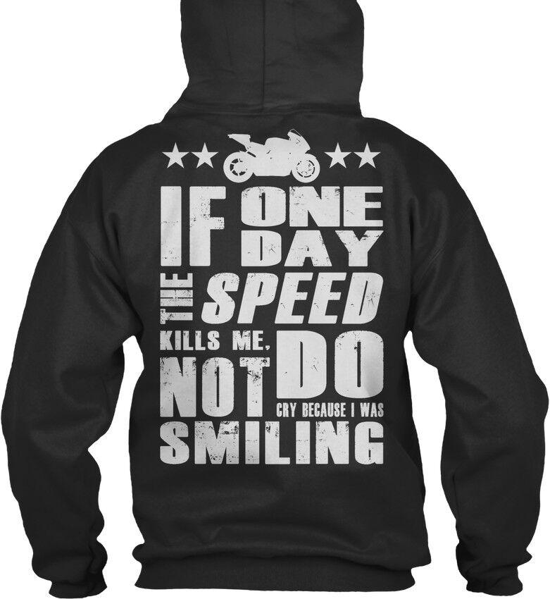 Cool If One Day Day Day - The Speed Kills Me,do Not Cry Because Bequemer Kapuzenpullover   | Günstig  | Reichhaltiges Design  | Verrückte Preis  86876c