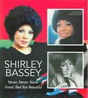 Never Never Never/Good, Bad But Beautiful by Shirley Bassey (CD, Feb-2006, 2 Discs, BGO)