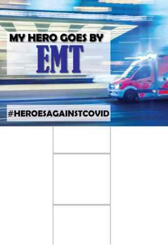 Yard Sign for Essential Life Saving Frontline Worker Our Hero goes by EMT