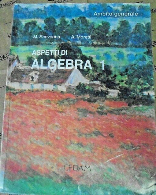 ASPETTI DI ALGEBRA VOL.1 - M.SCOVENNA e A.MORETTI - CEDAM SCUOLA