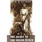 The Quest of the Silver Fleece by W E B Du Bois (Paperback / softback, 2013)