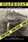 Scapegoat: The Chino Hills Murders & the Framing of Kevin Cooper by J. Patrick O'Connor (Paperback, 2002)