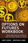 Options on Futures: Step-by-step Exercises and Tests to Help You Master Options on Futures: Workbook - Step-by-step Exercises and Tests to Help You Master  Options on Futures by John F. Summa, Jonathan W. Lubow (Paperback, 2002)
