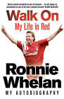 Walk on: My Life in Red by Ronnie Whelan (Hardback, 2011)