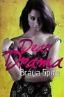Dear Drama by Braya Spice (Paperback, 2012)