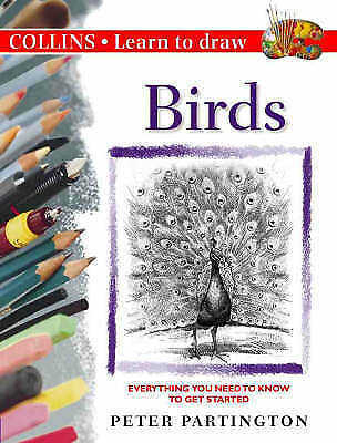 """AS NEW"" Birds (Collins Learn to Draw), Partington, Peter, Book"