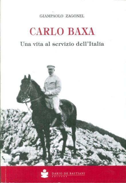 Carlo Baxa. Pola 1875 - Merano 1951. Una Vita al Servizio Dell'Italia