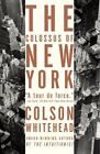 The Colossus of New York by Colson Whitehead (2004, Paperback)