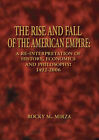 The Rise and Fall of the American Empire: A Re-interpretation of History, Economics and Philosophy - 1492-2006 by Rocky M. Mirza (Paperback, 2007)