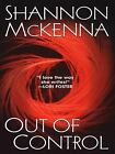 The Mccloud Brothers: Out of Control 3 by Shannon McKenna (2006, Paperback)