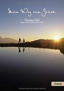 Mein-Weg-zum-Glueck-von-Thomas-Klueh-Buch-Zustand-gut