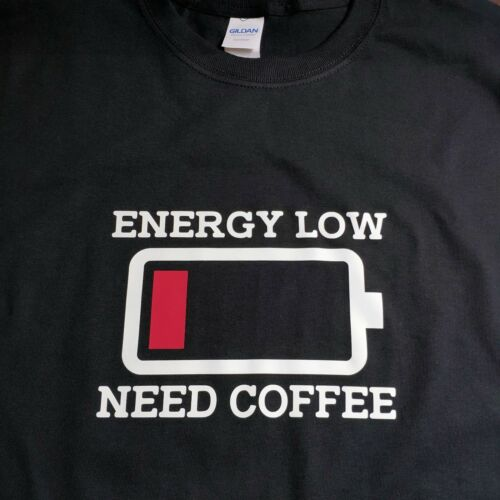 Need Coffee Energy Low Battery T-Shirt