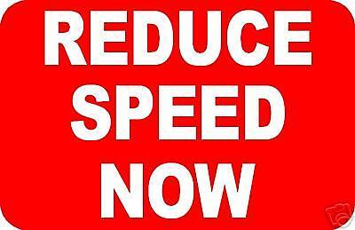 REDUCE SPEED NOW SIGN//NOTICE