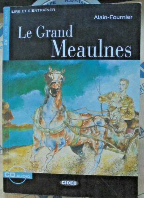 LE GRAND MEAULNES senza Cd NIVEAU DEUX A2 - ALAIN-FOURNIER - CIDEB EDITORE