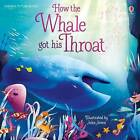 How the Whale Got His Throat by Anna Milbourne (Paperback, 2016)