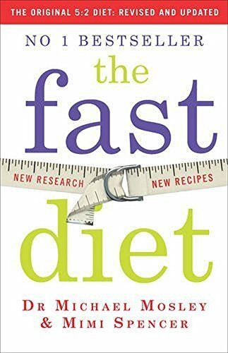 The Fast Diet: Lose Weight, Stay Healthy, Live Lon... by Mimi Spencer 1780722370