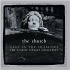 The Church - Deep in the Shallows (The Classic Singles Collection, 2010)