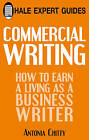 Commercial Writing: How to Earn a Living as a Business Writer by Antonia Chitty (Hardback, 2009)
